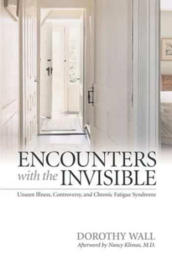 Encounters with the Invisible: Unseen Illness, Controversy, and Chronic Fatigue Syndrome